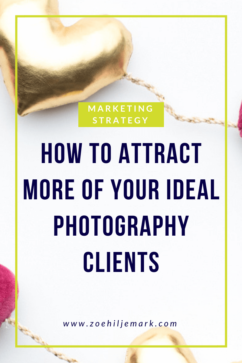 How to attract more of your ideal photography clients