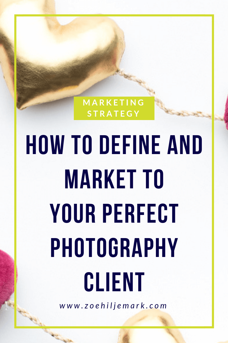 How to define and market to your perfect photography client