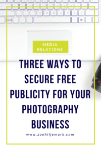 Three ways to secure free publicity for your photography business