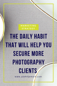 The daily habit that will help you to secure more photography clients