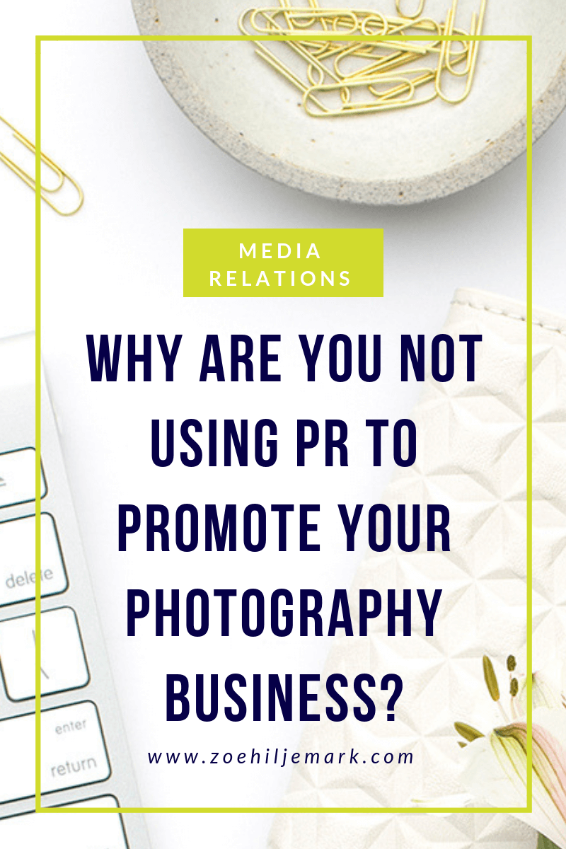 Why are you not using PR to promote your photography business