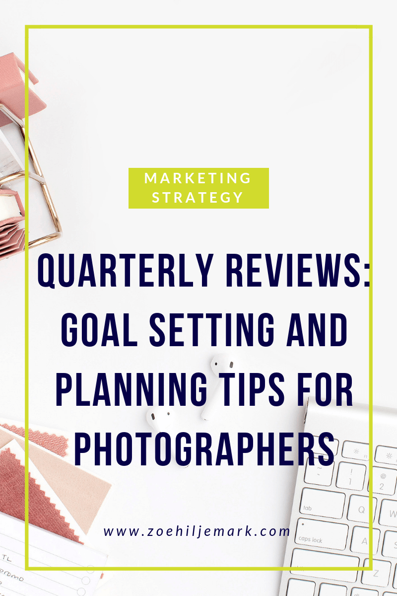 Quarterly reviews: Goal setting and planning tips for photographers