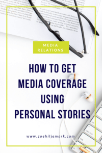 How to get media coverage using personal stories