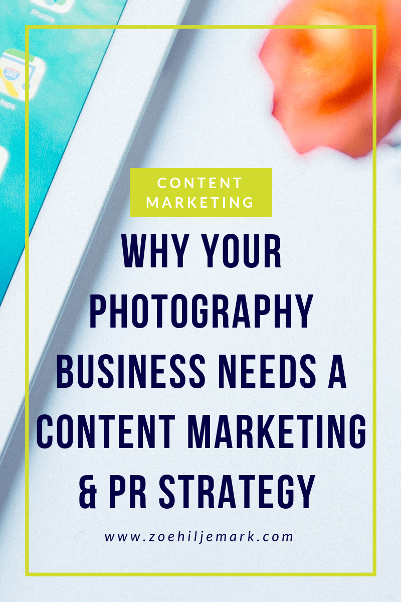 Why your photography business needs a content marketing and PR strategy