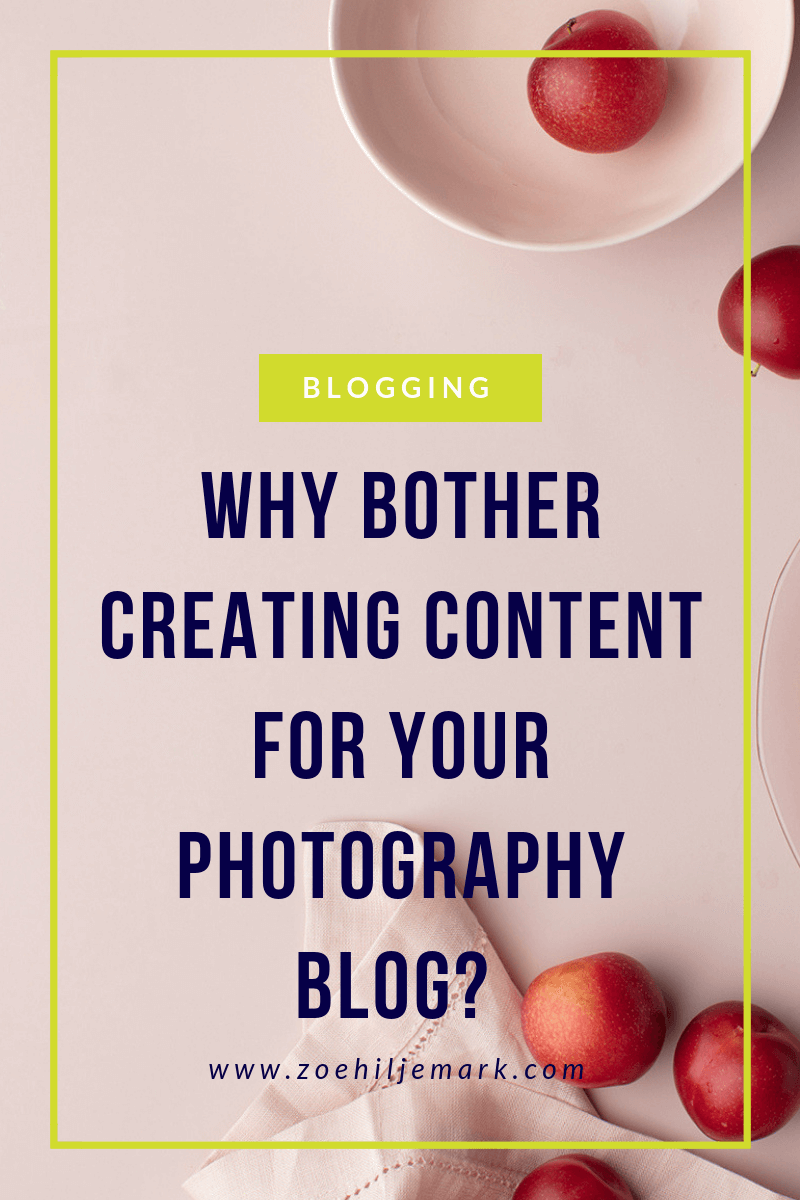 Why bother creating content for your photography blog?