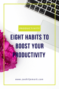 Eight habits to boost your productivity