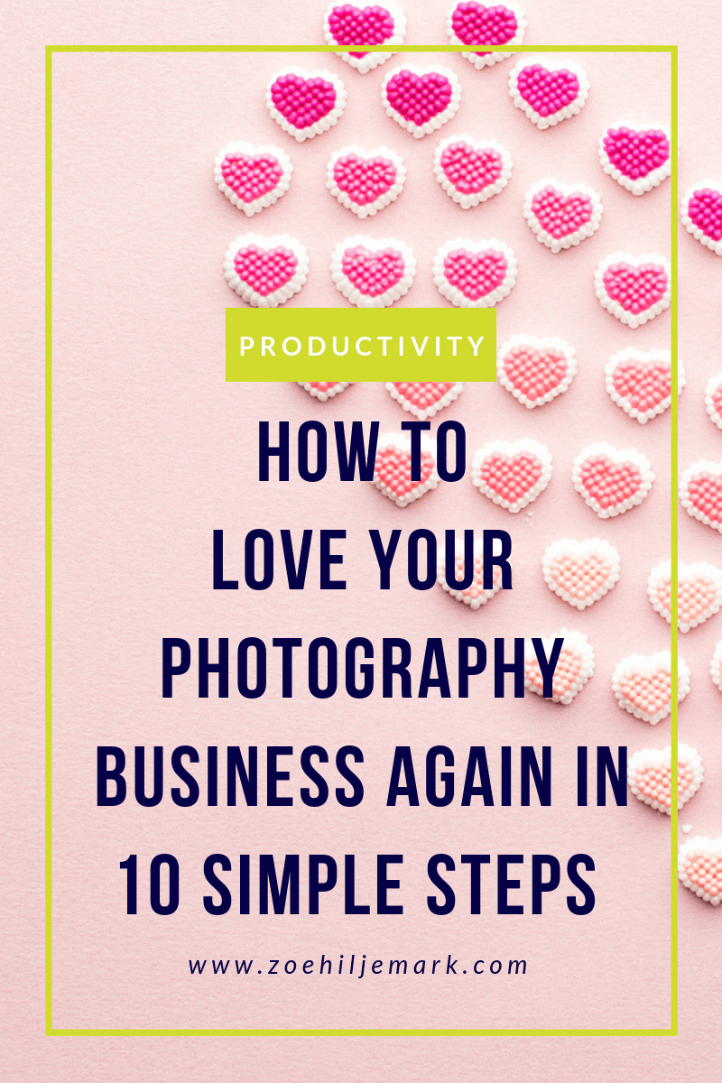 How to love your photography business in 10 simple steps