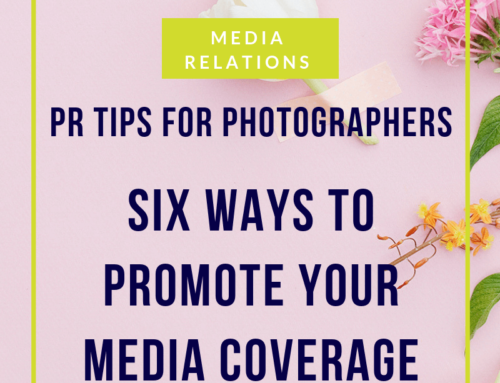 PR Tips for Photographers: Six ways to promote your media coverage