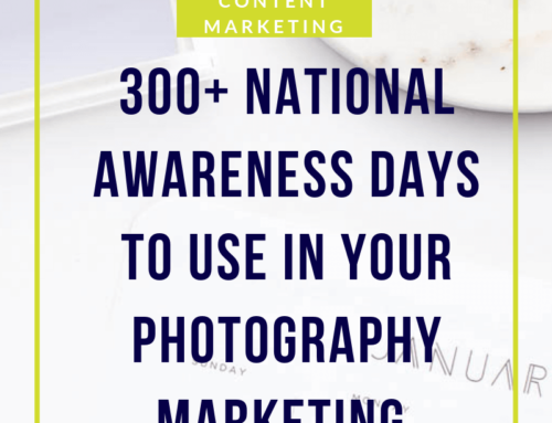 300+ National Awareness Days to use in your photography marketing