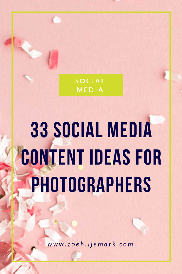 33 Social Media Content Ideas for Photographers