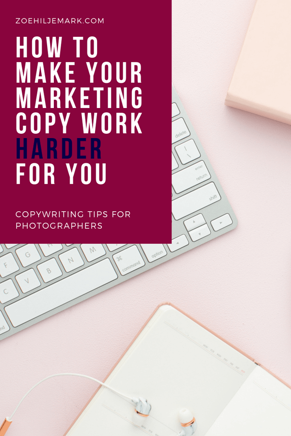 How to make your marketing copy work harder for you