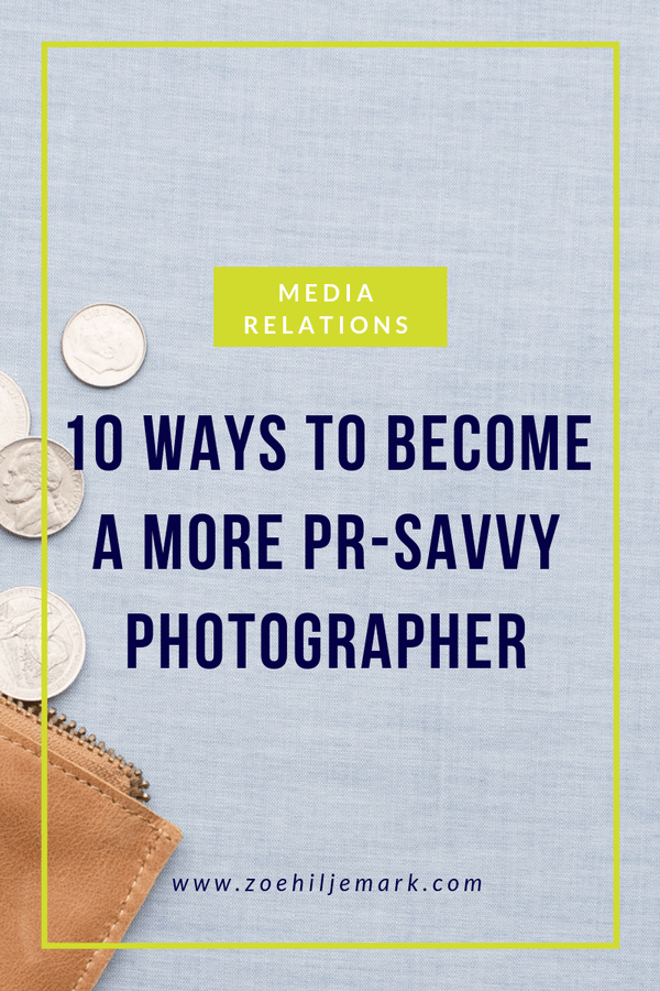 10 ways to become a more PR-Savvy photographer