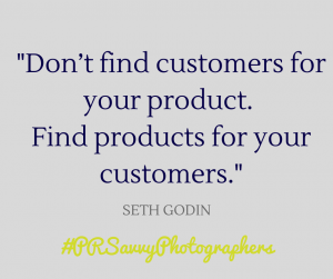 Dont find customers for your product. Find products for your services quote by Seth Godin