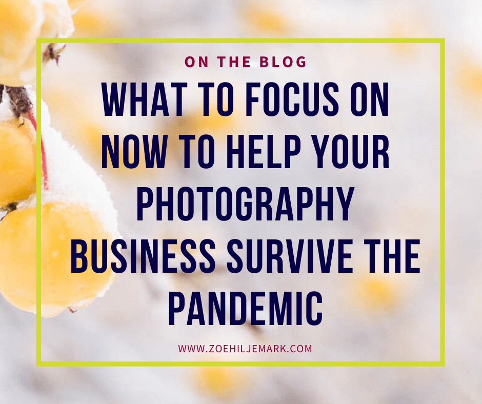 What to focus on now to help your photography business survive the pandemic