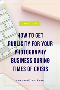 How to get publicity for your photography business in times of crisis